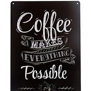 Coffee sign NWT coffee makes everything possible